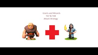 Giants and Wizards Attack Strategy Tutorial for th7 & th8 + lvl 150 th 4