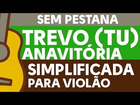 TREVO TU - SIMPLIFICADA PARA VIOLÃO SEM PESTANA Anavitória