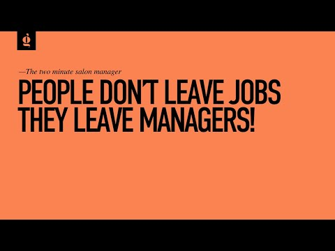 People don't leave jobs they leave managers!