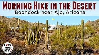 Desert Hike and Boondocking Overview Ajo, Arizona -  Snowbird 2017/18 Update