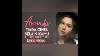 Aminda - Tiada Cinta Selain Kamu (Lyric Video)