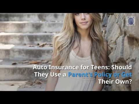 Auto Insurance for Teens: Should They Use a Parent's Policy or Get Their Own?