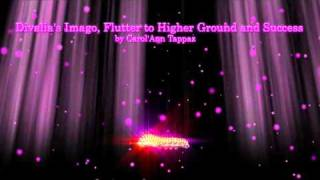 Book Trailer Divalia's Imago, Flutter to Higher Ground and Success by Carol'Ann Tappaz