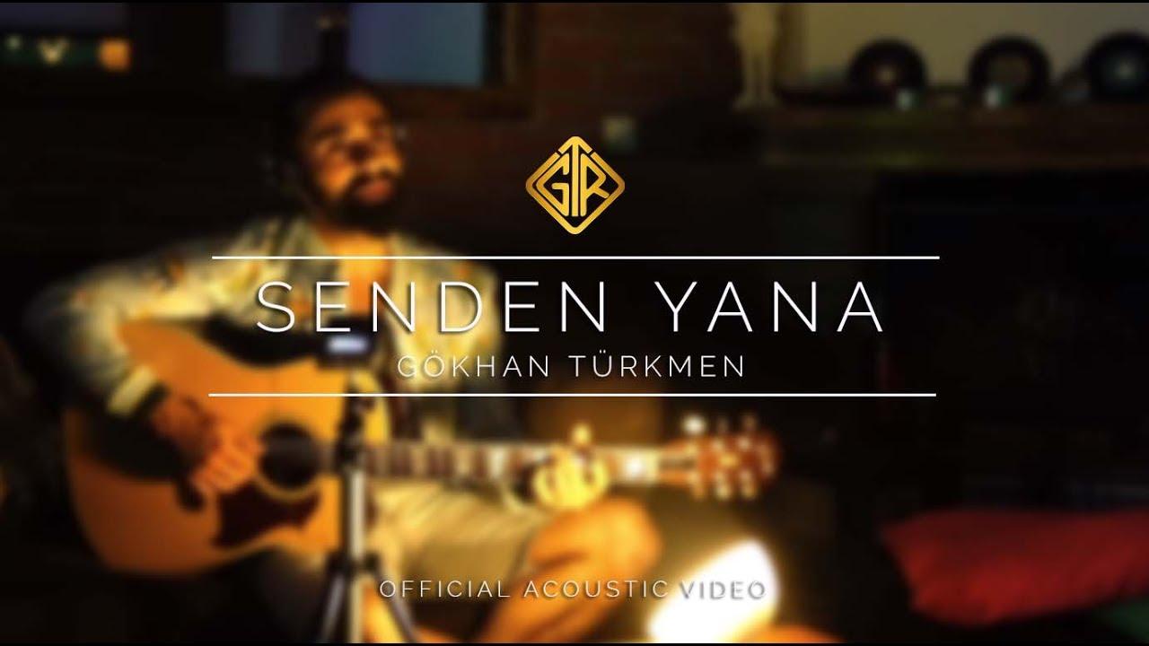 Senden Yana [Akustik] - Gökhan Türkmen