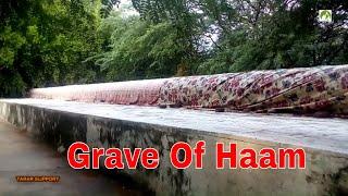Traveling Pakistan Noah's Son Haam 78 Feet Grave
