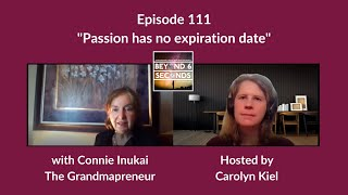 Passion has no expiration date - Connie Inukai - Beyond 6 Seconds podcast episode 111