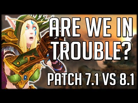 CONTENT GETTING WORSE? Comparing Patch 8.1 to 7.1 In Legion | WoW Battle for Azeroth
