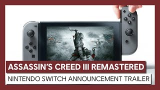 Assassin's Creed III Remastered: Nintendo Switch Announcement Trailer