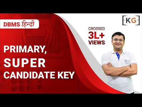 Part-7   Super Key Candidate Key Primary Key in DBMS in HINDI Types of keys in dbms in hindi