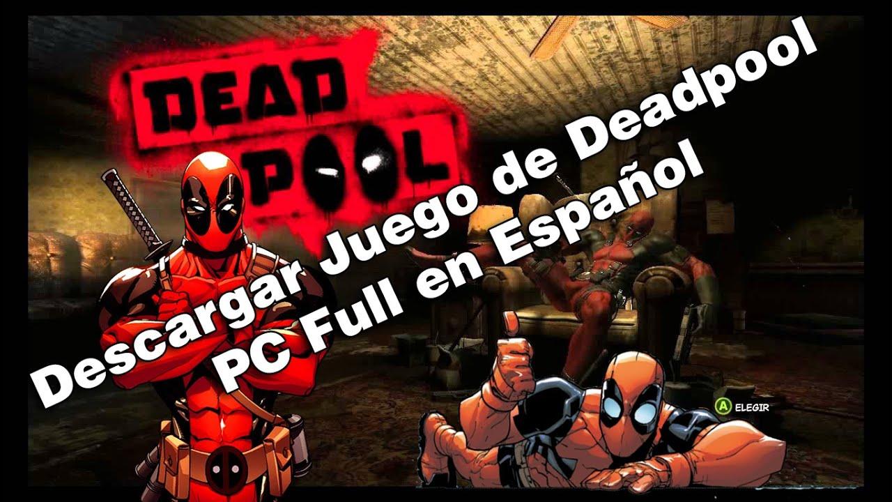 5 Descargar E Instalar Juego De Deadpool Pc Full En Espanol Gratis