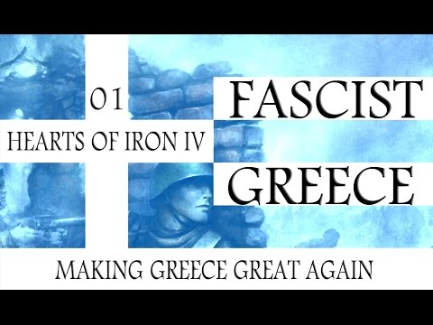 "HoI4: Fascist Greece LP1 ""Make Greece Great Again"""