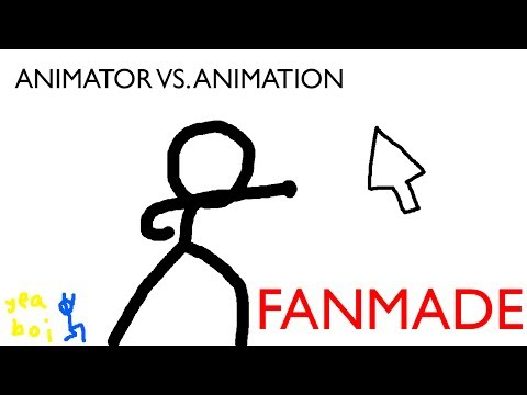 Animator vs. Animation (FAN MADE)