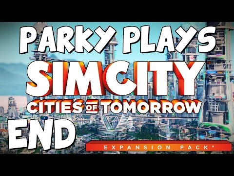 Let's Play Sim City 5: Cities of Tomorrow - Part 31 - Fin.