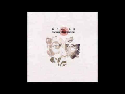 Grails - Burning Off Impurities (2007) Full Album