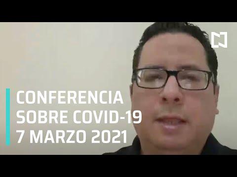 Conferencia Covid-19 en México - 07 de Marzo 2021
