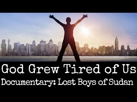 God Grew Tired Of Us - The Lost Boys Of Sudan - Award-Winning Documentary