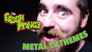 Fresh Prince Of Bel Air - Theme Song - Metal Tv Themes Ep.6 - Metal Mondays