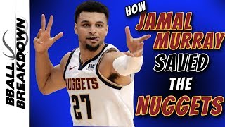 How Jamal Murray Saved The Nuggets Season