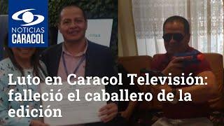 Luto en Caracol Televisión: falleció el caballero de la edición