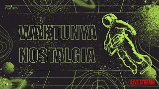 Download lagu Your Playlist: Waktunya Nostalgia  - LIVE!