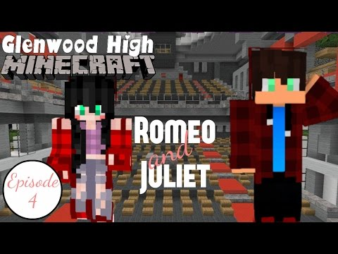 Romeo and Juliet || GLENWOOD HIGH [Ep 4] Minecraft Roleplay High School