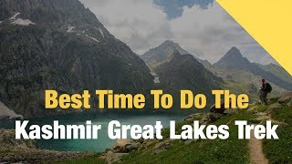 What Is The Best Time To Do The Kashmir Great Lakes Trek?