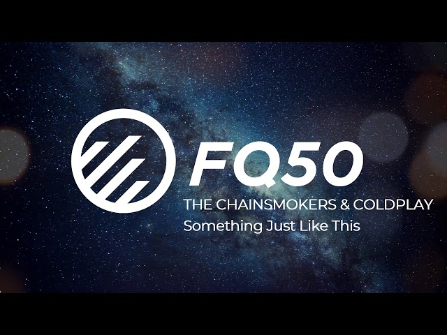 The Chainsmokers & Coldplay - Something Just Like This (FQ50 Cover)