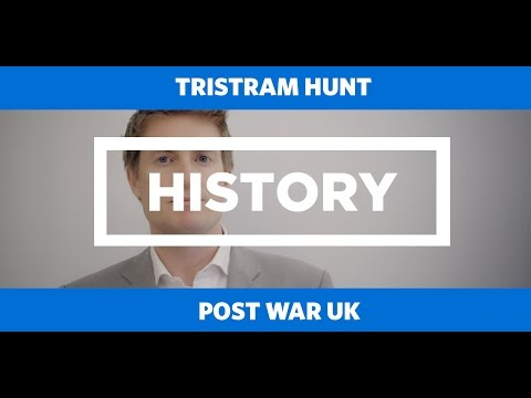 HISTORY: Post War UK - Tristram Hunt