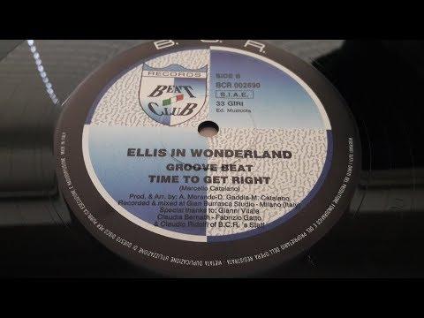 Ellis In Wonderland - Time To Get Right