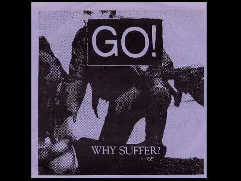 GO! - Why suffer?  ep 1990