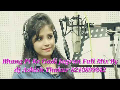 Bhang Pi Ke Gadi Jagran Full Mix By Dj Ashish