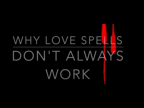 Professional Advice: Why Love Spells Don't Always Work