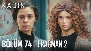 Kadın 74. Bölüm 2. Fragmanı