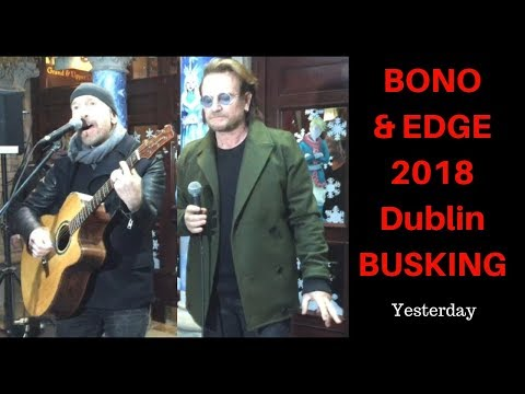 Bono & Edge in Dublin Yesterday 2018 busking Cmas eve with Glen Hansard