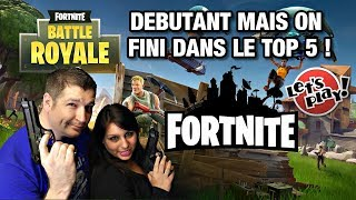 FORTNITE - DEBUTANT MAIS ON FINI DANS LE TOP 5