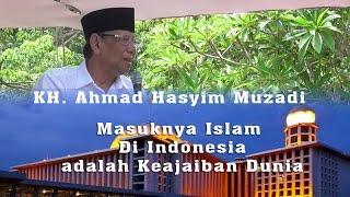 KH. Ahmad Hasyim Muzadi : Masuknya Islam Diindonesia merupakan keajaiban Dunia | Alhikam Depok