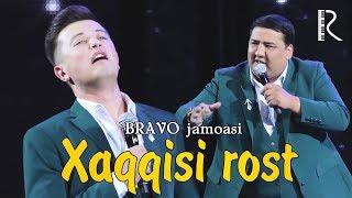 Bravo jamoasi - Xaqqisi rost | Браво жамоаси - Хаккиси рост
