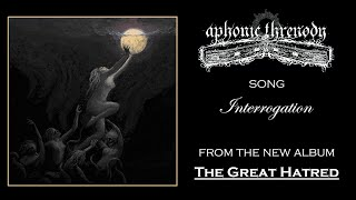 APHONIC THRENODY - INTERROGATION (FUNERAL DOOM METAL)