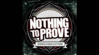 Nothing To Prove - Here It Goes