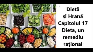 Diată și Hrană. Dieta, un remediu rațional (capitolul 17 - audio)