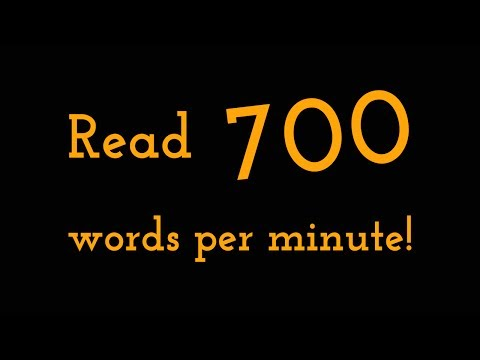 Read up to 700 words per minute