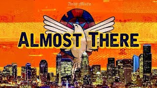 Andy Mineo - Almost There [Lyric Video]