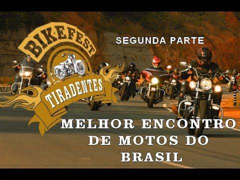 TIRADENTES BIKE FEST 2017 SEGUNDA PARTE MELHOR ENCONTRO DE MOTOS DO BRASIL