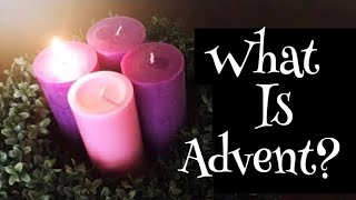 WHAT IS ADVENT FOR CATHOLICS