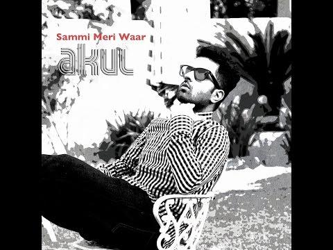 Sammi Meri Waar - Akull Taandon | Unplugged Cover