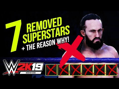 WWE 2K19: 7 Superstars Removed From The Game & The Reasons Why! |