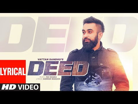 Vattan Sandhu: Deed Full Lyrical Video Song  | Pav Dharia | New Punjabi Songs | T-Series Apna Punjab - Download full HD Video mp4