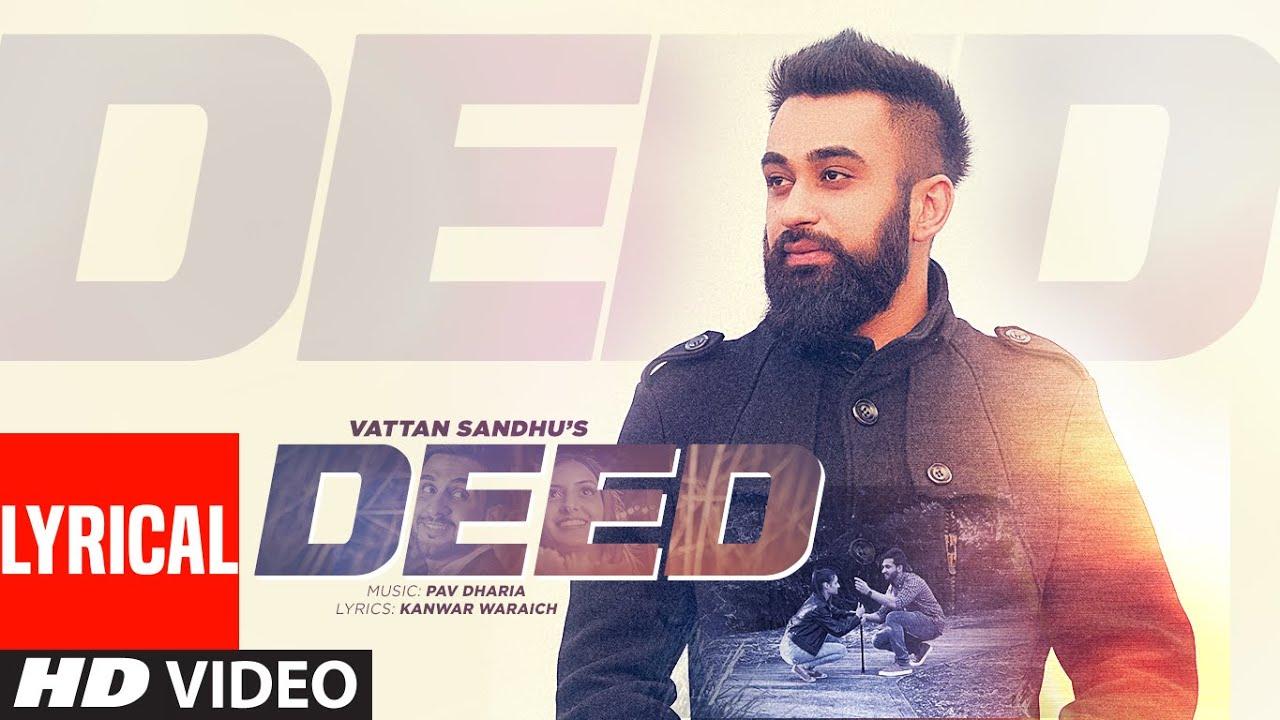 Vattan Sandhu: Deed Full Lyrical Video Song  | Pav Dharia | New Punjabi Songs | T-Series Apna Punjab