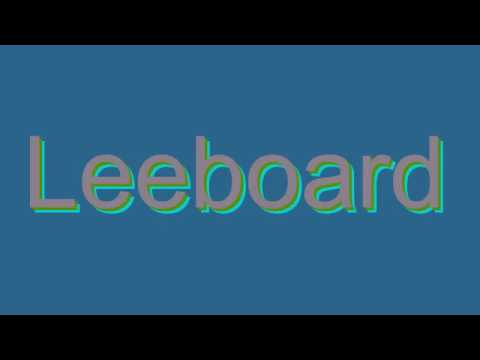 How to Pronounce Leeboard
