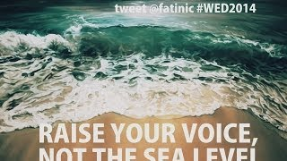 #WED2014 @UNEP Raise your voice, not the sea level! #WorldEnvironmentDay @fatinic